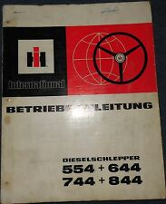 IHC Schlepper 554 , 644 , 744 , 844 Betriebsanleitung