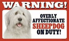 "Warning Overly Affectionate Sheepdog On Duty Wall Sign 5"" x 8"" Gift"