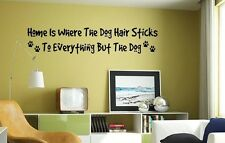 HOME IS WHERE DOG HAIR STICKS  Vinyl Lettering Words Wall Sticky Decal Sticker