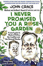 Very Good, I Never Promised You a Rose Garden: A Short Guide to Modern Politics,