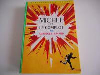 BIBLIOTHEQUE VERTE - MICHEL ET LE COMPLOT / GEORGES BAYARD