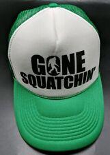 GONE SQUATCHIN' green / white adjustable cap / hat - Bigfoot / Sasquatch