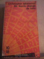 Christopher Isherwood: Mr Norris change de train/ 10-18, 1981