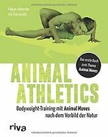 Animal Athletics: Bodyweight-Training mit Animal Moves n... | Buch | Zustand gut