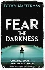 Fear the Darkness, Masterman, Becky, New