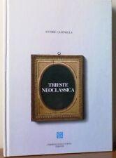 lx 01 - TRIESTE NEOCLASSICA di Ettore Campailla - Ed. Italo Svevo 1982