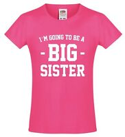 I'M GOING TO BE A BIG SISTER Girls T-Shirt 3-13 Years Pink Funny Printed Joke