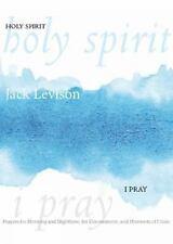 HOLY SPIRIT, I PRAY - LEVISON, JACK - NEW BOOK