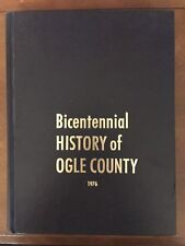 Bicentennial History Of Ogle County 1976 Illinois IL Hardcover Historical Book