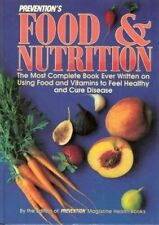 Prevention's Food and Nutrition : The Most Complete Book Ever Written on...