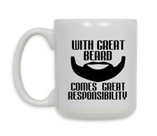 With Great Beard Comes Great Responsibility Mug 11oz***FREE SHIPPING***