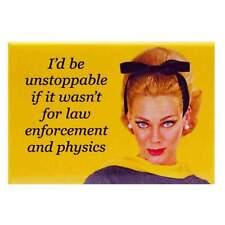 I'd Be Unstoppable Fridge Magnet Funny Decor Retro Novelty Kitsch Gift Humour