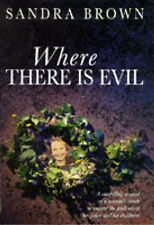 WHERE THERE IS EVIL., Brown, Sandra., Used; Very Good Book
