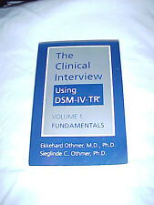 The Clinical Interview Using Dsm-Iv-Tr by Ekkehard Othmer and Sieglinde C....