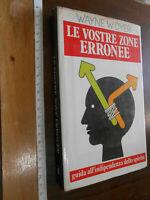 libro :LE VOSTRE ZONE ERRONEE/ WAYNE W.DYER/ RIZZOLI/1979   raro