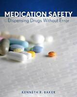 Medication Safety : Dispensing Drugs Without Error Paperback Kenneth R. Baker