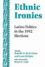 Ethnic Ironies: Latino Politics in the 1992 Elections (Paperback or Softback)
