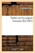 Notice Sur les Engrais Humains by Dieu-S (2016, Paperback)