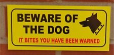 Beware of the dog it bites you have been warned sign - All Materials - Yellow