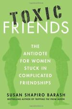 Toxic Friends: The Antidote for Women Stuck in Com