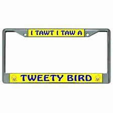 I Tawt I Taw A Tweety Bird Photo License Plate Frame