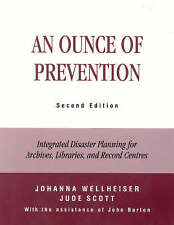 An Ounce of Prevention: Integrated Disaster Planning for Archives, Libraries, a