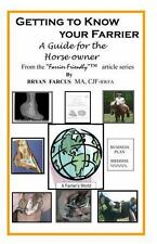 Getting to Know Your Farrier: A Guide for the Horse Owner (Paperback or Softback