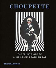 Choupette: The Private Life of a High-Flying Fashion Cat by Jean-Christophe Napi