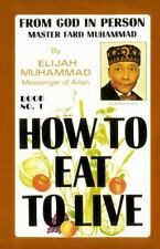 How to Eat to Live, Book 1 Vol. 1 by Elijah Muhammad (1996, Paperback, Reprint)