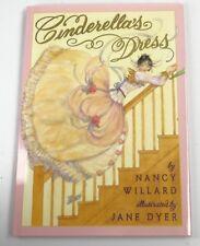 CINDERELLA'S DRESS ~ Nancy Willard (Illustrated by Jane Dyer) ~ Hardcover 2003