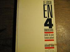 Le loisir en 4 dimensions DE COSTER - PICHAULT 1985