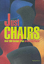 USED (GD) Just Chairs: Over 600 Designs from Around the World by Patricia Bueno
