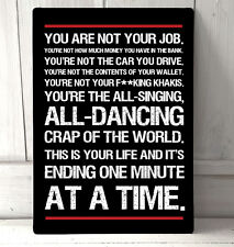 Fight Club You are not your job inspirational quote A4 metal Sign