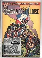 Oncle Paul 2. Comment naquit la Marseillaise. Dupuis 1953, album broché EO neuf