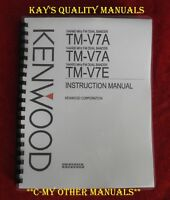 Highest Quality Kenwood TM-V7A/E Instruction Manual  😊Printed on 32 LB PAPER 😊