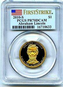 2010 S LINCOLN PRESIDENTIAL PROOF DOLLAR PCGS PR70 DCAM FIRST STRIKE RARE