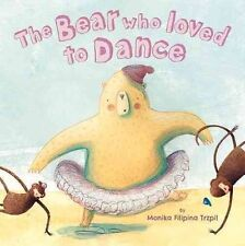 The Bear Who Loved to Dance (Picture Storybooks), Trzpil, Monika Filipina, New B