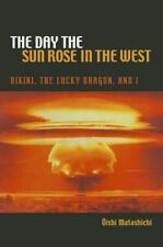 The Day the Sun Rose in the West: Bikini, the Lucky Dragon, and I, Japan, Austra