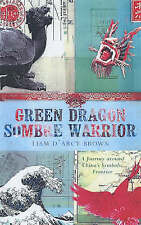 D'arcy Brown, Liam, Green Dragon, Sombre Warrior: A Journey Around China's Symbo