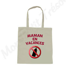 Sac Femme coton blanc Humour Maman est en Vacances Biberon interdit
