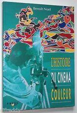 L'histoire du Cinéma Couleur, technique, esthétique, économique, Benoit Noel
