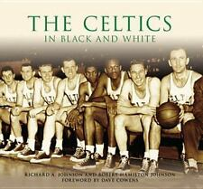 The Celtics in Black and White (Images of Sports) (Images of Sports)-ExLibrary