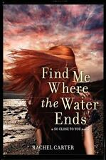 Find Me Where the Water Ends (So Close to You Trilogy)-ExLibrary