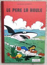 Le Père La Houle TL Neuf 1982 Macherot ed Rijperman
