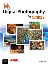 NEW My Digital Photography for Seniors by Jason R. Rich