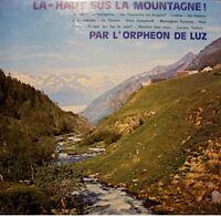 ORPHEON DE LUZ ST-SAUVEUR la-haut sur la montagne LP LYRE BIGOURDANE se canti EX