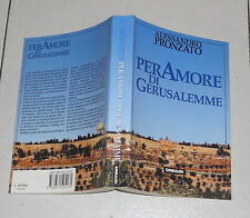 ALESSANDRO PRONZATO Per amore di Gerusalemme Gribaudi 1 ed 1998 Maria Baxiu