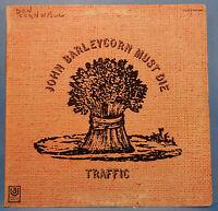 TRAFFIC JOHN BARLEYCORN MUST DIE VINYL LP 1970 RE '77 PLAYS GREAT! VG+/VG!!C