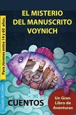 El Misterio Del Manuscrito Voynich : Un Gran Libro de Aventuras by Claudio S....