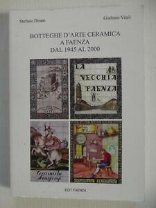 Botteghe d'arte ceramica a Faenza dal 1945 al 2000-